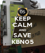 KEEP CALM AND SAVE KBN05 - Personalised Poster A4 size