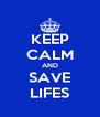 KEEP CALM AND SAVE LIFES - Personalised Poster A4 size