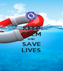 KEEP CALM AND SAVE LIVES - Personalised Poster A4 size