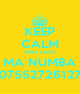 KEEP CALM AND SAVE MA NUMBA 07552726127 - Personalised Poster A4 size