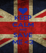 KEEP CALM AND SAVE ME <3 - Personalised Poster A4 size