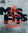 KEEP CALM AND SAVE ME  BARRY! - Personalised Poster A4 size
