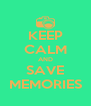 KEEP CALM AND SAVE MEMORIES - Personalised Poster A4 size