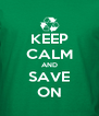 KEEP CALM AND SAVE ON - Personalised Poster A4 size
