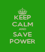 KEEP CALM AND SAVE POWER - Personalised Poster A4 size