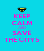 KEEP CALM AND SAVE THE CITYS - Personalised Poster A4 size
