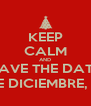 KEEP CALM AND SAVE THE DATE 19 DE DICIEMBRE, 2014 - Personalised Poster A4 size