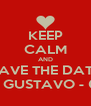 KEEP CALM AND SAVE THE DATE JÚLIA & GUSTAVO - 06/07/13 - Personalised Poster A4 size