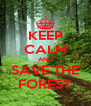 KEEP CALM AND SAVE THE FOREST - Personalised Poster A4 size