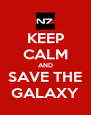 KEEP CALM AND SAVE THE GALAXY - Personalised Poster A4 size