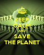 KEEP CALM AND SAVE THE PLANET - Personalised Poster A4 size