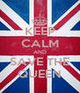 KEEP CALM AND SAVE THE QUEEN - Personalised Poster A4 size