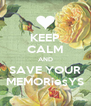 KEEP CALM AND SAVE YOUR MEMORiesYS - Personalised Poster A4 size