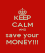 KEEP CALM AND save your MONEY!!! - Personalised Poster A4 size
