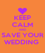 KEEP CALM AND SAVE YOUR WEDDING  - Personalised Poster A4 size