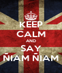 KEEP CALM AND SAY ÑIAM ÑIAM - Personalised Poster A4 size