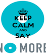 KEEP CALM AND SAY  - Personalised Poster A4 size