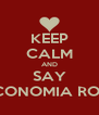 KEEP CALM AND SAY 5 LA ECONOMIA ROMANIEI - Personalised Poster A4 size