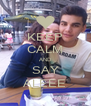 KEEP CALM AND SAY ALEEE - Personalised Poster A4 size