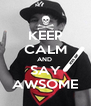 KEEP CALM AND  SAY AWSOME - Personalised Poster A4 size