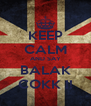 KEEP CALM AND SAY BALAK COKK !! - Personalised Poster A4 size