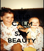 KEEP CALM AND SAY BEAUTY - Personalised Poster A4 size