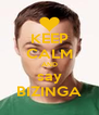 KEEP CALM AND say BIZINGA - Personalised Poster A4 size