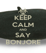 KEEP CALM AND SAY BONJORE - Personalised Poster A4 size