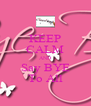 KEEP CALM AND Say BYE To All - Personalised Poster A4 size