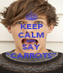 "KEEP CALM AND SAY ""CARROTS"" - Personalised Poster A4 size"