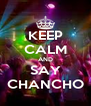 KEEP CALM AND SAY CHANCHO - Personalised Poster A4 size