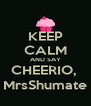 KEEP CALM AND SAY CHEERIO,  MrsShumate - Personalised Poster A4 size