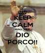 KEEP CALM AND SAY DIO PORCO!! - Personalised Poster A4 size