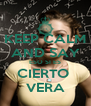 KEEP CALM AND SAY ESO SI ES CIERTO  VERA - Personalised Poster A4 size