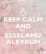 KEEP CALM AND SAY ESSELAMU ALEYKUM - Personalised Poster A4 size