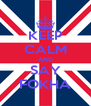 KEEP CALM AND SAY FOKHA - Personalised Poster A4 size