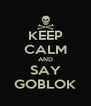 KEEP CALM AND SAY GOBLOK - Personalised Poster A4 size