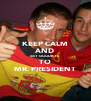 KEEP CALM AND SAY GOODBYE TO MR. PRESIDENT - Personalised Poster A4 size