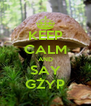KEEP CALM AND SAY GŻYP - Personalised Poster A4 size