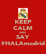 KEEP CALM AND SAY #HALAmadrid - Personalised Poster A4 size