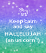 Keep calm and say  HALLELUJAH (an unicorn !) - Personalised Poster A4 size