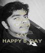 KEEP CALM AND SAY HAPPY B_DAY - Personalised Poster A4 size