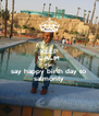 KEEP CALM AND say happy birth day to  salmonty - Personalised Poster A4 size