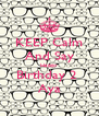 KEEP Calm And Say Happy Birthday 2  Aya - Personalised Poster A4 size