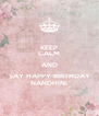 KEEP CALM AND SAY HAPPY BIRTHDAY NANDHINI - Personalised Poster A4 size