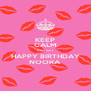 KEEP CALM AND SAY HAPPY BIRTHDAY NOORA - Personalised Poster A4 size