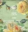 KEEP CALM AND SAY HAPPY BIRTHDAY TO KATHARINA - Personalised Poster A4 size
