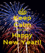 Keep Calm and say Happy New Year!! - Personalised Poster A4 size