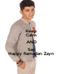 Keep Calm AND Say Happy Ramadan Zayn - Personalised Poster A4 size