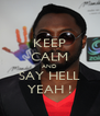 KEEP CALM AND SAY HELL YEAH ! - Personalised Poster A4 size